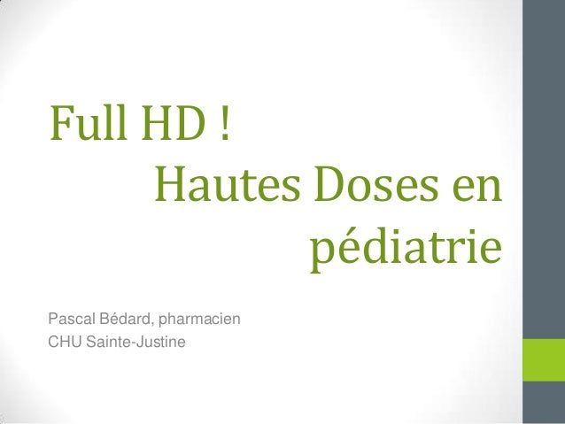 Hautes Doses en pédiatrie Pascal Bédard, pharmacien CHU Sainte-Justine Full HD !