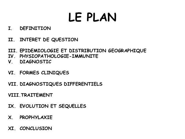 LE PLANI.   DEFINITIONII. INTERET DE QUESTIONIII. EPIDEMIOLOGIE ET DISTRIBUTION GEOGRAPHIQUEIV. PHYSIOPATHOLOGIE-IMMUNITEV...