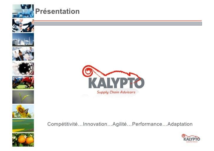 Présentation   Compétitivité…Innovation…Agilité…Performance…Adaptation