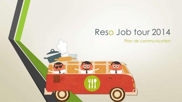 Reso Job tour 2014 Plan de communication