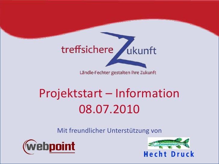 Projektstart – Information08.07.2010<br />Mit freundlicher Unterstützung von<br />