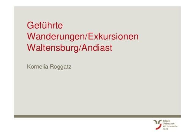 Geführte Wanderungen/Exkursionen Waltensburg/Andiast Kornelia Roggatz