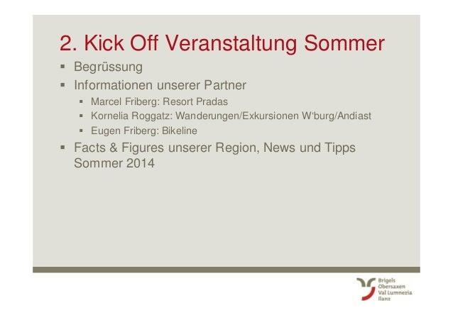 2. Kick Off Veranstaltung Sommer Begrüssung Informationen unserer Partner Marcel Friberg: Resort Pradas Kornelia Roggatz: ...