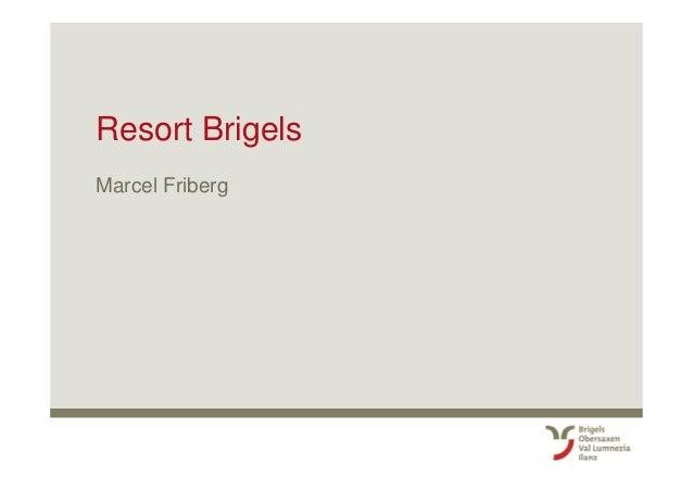 Resort Brigels Marcel Friberg
