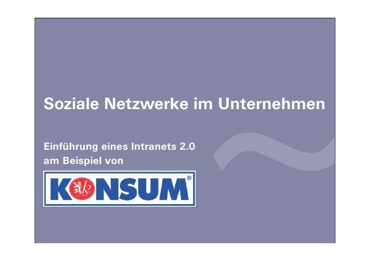 Soziale Netzwerke im Unternehmen  Einführung eines Intranets 2.0 am Beispiel von                                      1