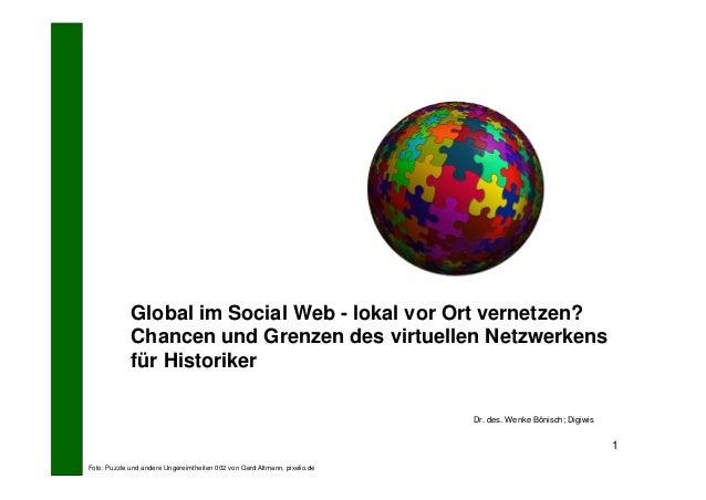 Global im Social Web - lokal vor Ort vernetzen?             Chancen und Grenzen des virtuellen Netzwerkens             für...