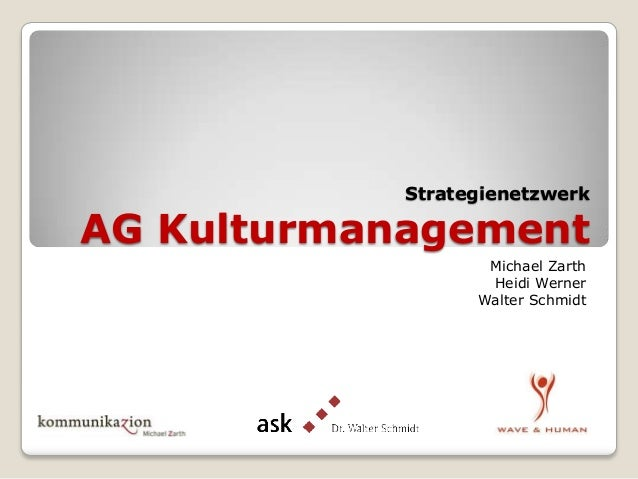 Strategienetzwerk  AG Kulturmanagement Michael Zarth Heidi Werner Walter Schmidt