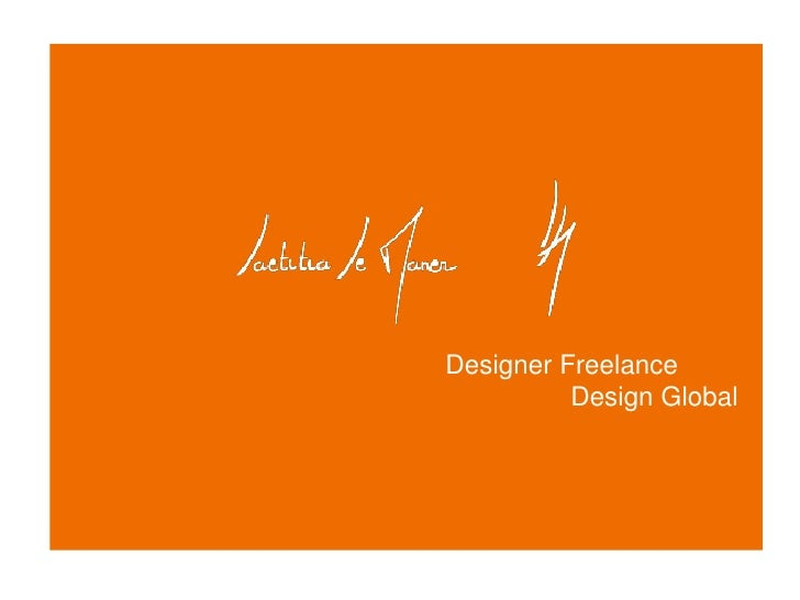 Designer Freelance <br />                Design Global <br />