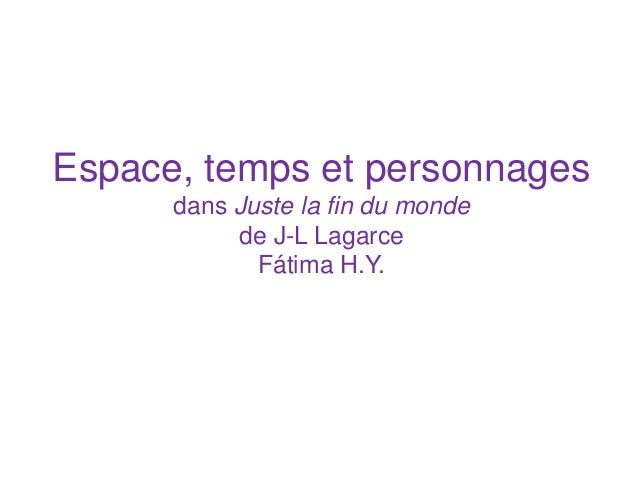 Espace, temps et personnages dans Juste la fin du monde de J-L Lagarce Fátima H.Y.