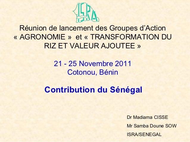 Réunion de lancement des Groupes d'Action« AGRONOMIE » et « TRANSFORMATION DU        RIZ ET VALEUR AJOUTEE »          21 -...