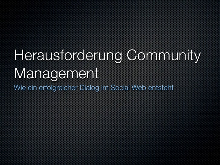 Herausforderung CommunityManagementWie ein erfolgreicher Dialog im Social Web entsteht