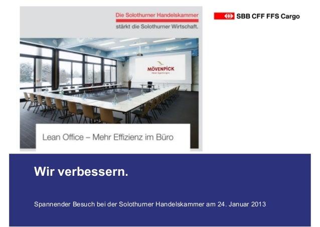 Wir verbessern.Spannender Besuch bei der Solothurner Handelskammer am 24. Januar 2013