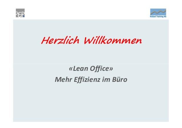 Herzlich Willkommen     «Lean Office»  Mehr Effizienz im Büro