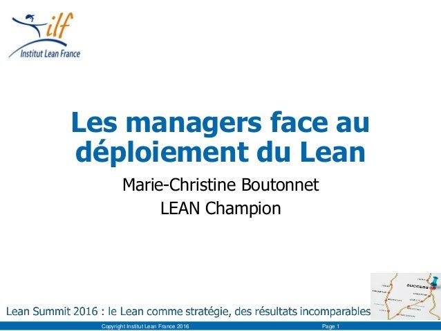 Les managers face au déploiement du Lean Marie-Christine Boutonnet LEAN Champion Copyright Institut Lean France 2016 Page 1