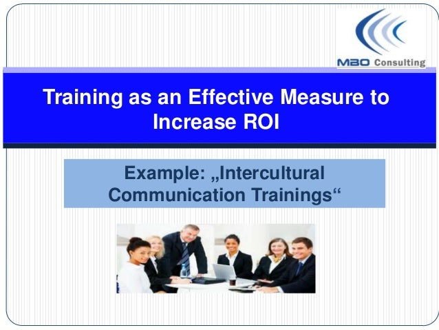 """Training as an Effective Measure to           Increase ROI       Example: """"Intercultural      Communication Trainings"""""""