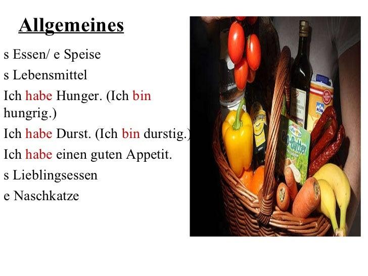 <ul>Allgemeines </ul><ul><li>s Essen/ e Speise