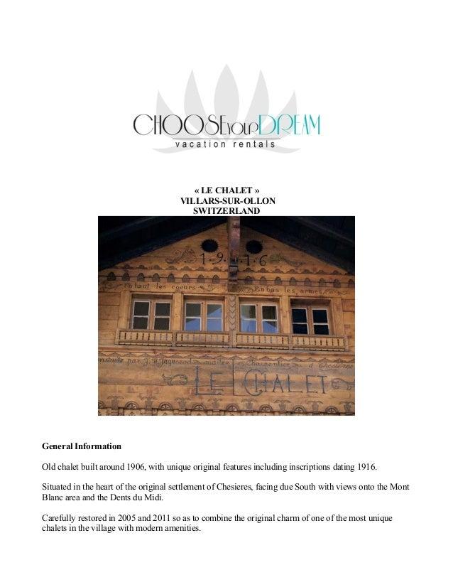 « LE CHALET » VILLARS-SUR-OLLON SWITZERLAND  General Information Old chalet built around 1906, with unique original featur...