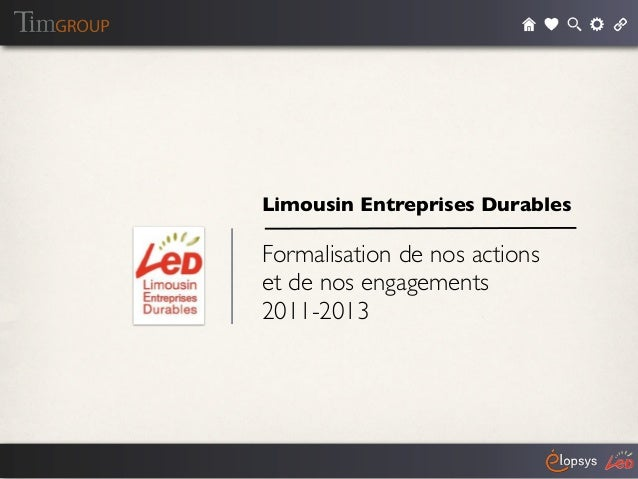 Limousin Entreprises DurablesFormalisation de nos actionset de nos engagements2011-2013