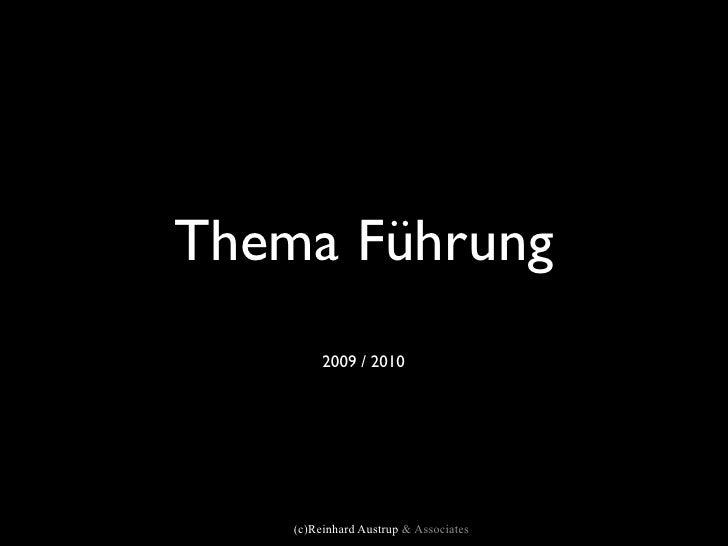 Thema Führung          2009 / 2010         (c)Reinhard Austrup & Associates