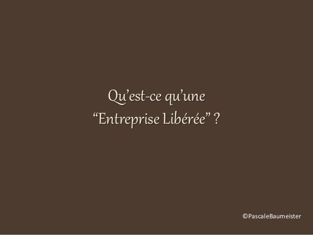 """L'entreprise libérée par Pascale Baumeister """"Militante du Bonheur"""" Slide 2"""