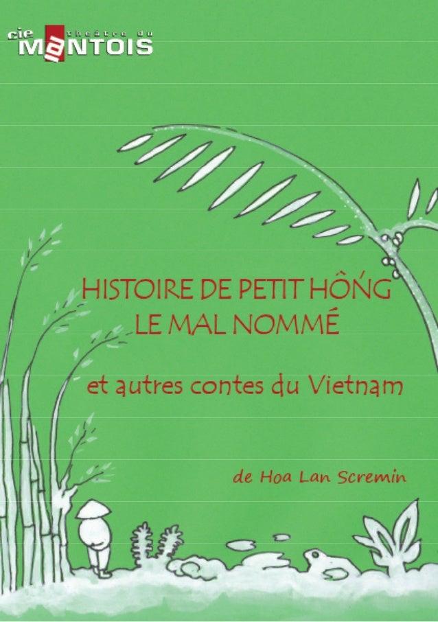 L'Histoire de petit hÔng  Non, Petit Hông ne sait pas pourquoi on l'a  affublé de ce prénom ridicule : il faut dire  qu'en...