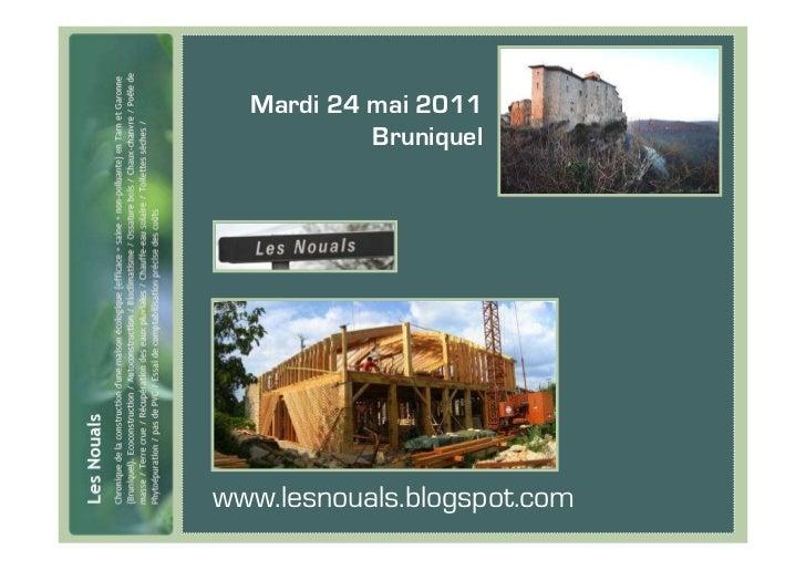 Mardi 24 mai 2011           Bruniquelwww.lesnouals.blogspot.com