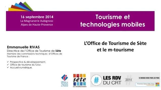 #rdvducrtpaca Stratégie mtourisme de l'office de tourisme de Sète @EmmanuelleRivas 16sep2014