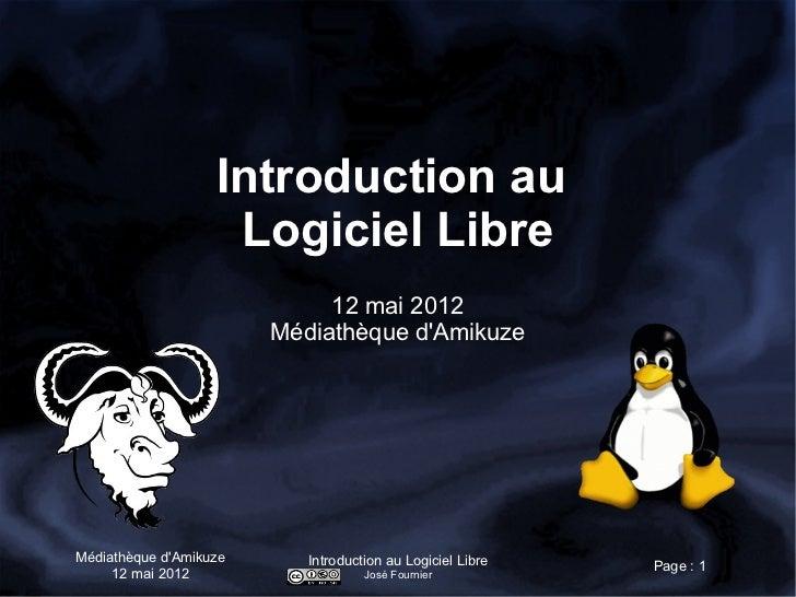 Introduction au                    Logiciel Libre                             12 mai 2012                        Médiathèq...