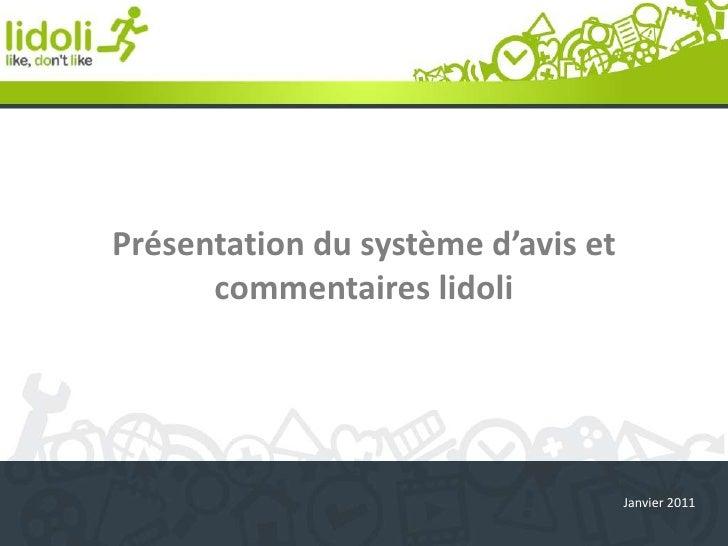 Présentation du système d'avis et commentaires lidoli <br />Janvier 2011<br />