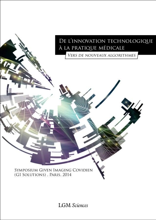 De l'innovation technologique  à la pratique médicale  Vers de nouveaux algorithmes  Symposium Given Imaging Covidien  (GI...