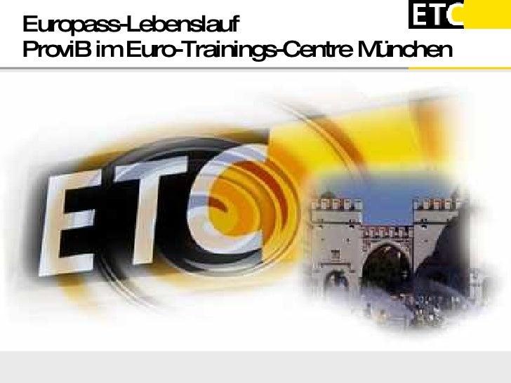Europass-Lebenslauf  ProviB im Euro-Trainings-Centre München