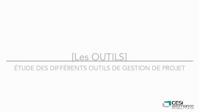 [Les OUTILS] ÉTUDE DES DIFFÉRENTS OUTILS DE GESTION DE PROJET
