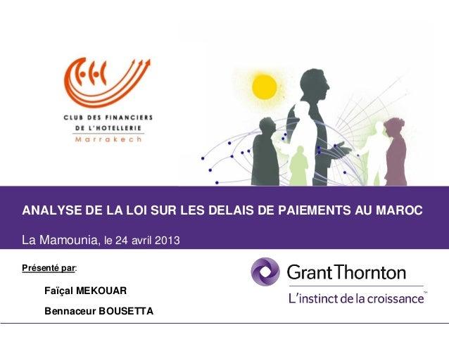 1 Présentation de la loi sur les délais de paiement5ème édition Club des Financiers de l'Hôtellerie de Marrakech ANALYSE D...