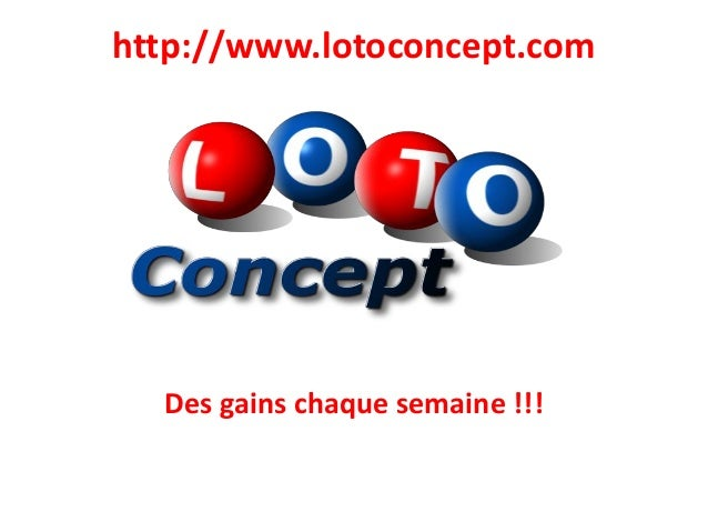 http://www.lotoconcept.com Des gains chaque semaine !!!