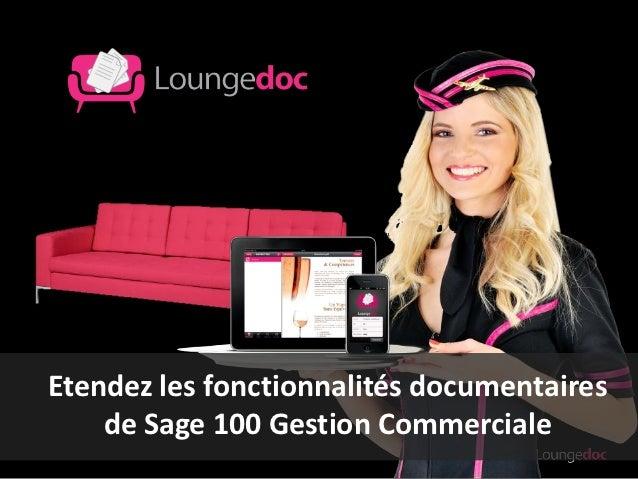 Etendez les fonctionnalités documentaires    de Sage 100 Gestion Commerciale