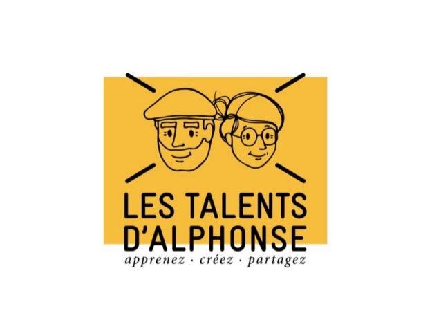 Les Talents d'Alphonse se sont lancés !