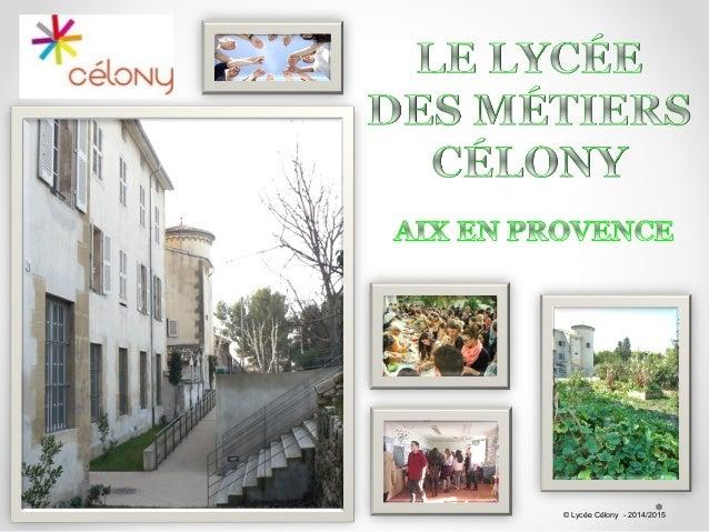 © Lycée Célony - 2014/2015