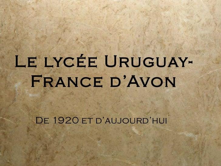 Le lycée Uruguay- Fr ance d'Avon De 1920 et d'aujourd'hui