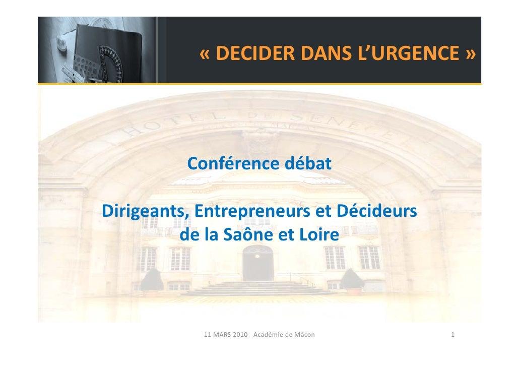 « DECIDER DANS L'URGENCE »               DECIDERDANSL URGENCE              Conférencedébat  Dirigeants,Entrepreneurs...