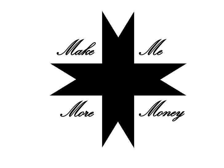 Make<br />Me<br />Money<br />More<br />
