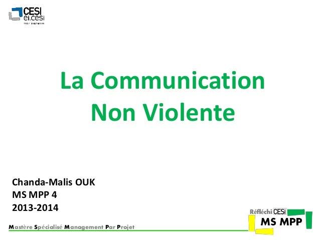 Mastère Spécialisé Management Par Projet La Communication Non Violente Chanda-Malis OUK MS MPP 4 2013-2014