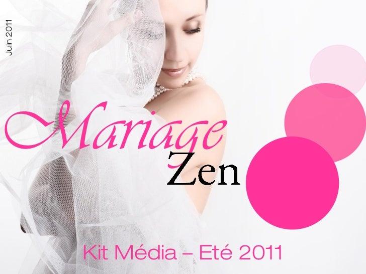 Juin 2011Mariage            Kit Média – Eté 2011