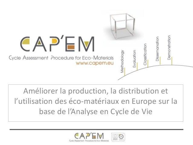 Améliorer la production, la distribution et l'utilisation des éco-matériaux en Europe sur la base de l'Analyse en Cycle de...