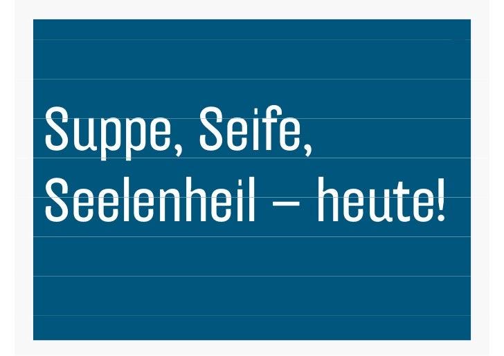 Suppe, Seife,Suppe Seife  ppSeelenheil – heute!                      1