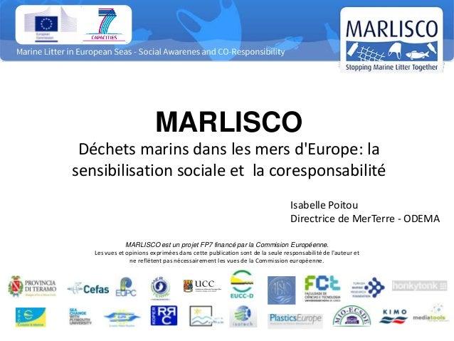 MARLISCO Déchets marins dans les mers dEurope: lasensibilisation sociale et la coresponsabilité                           ...