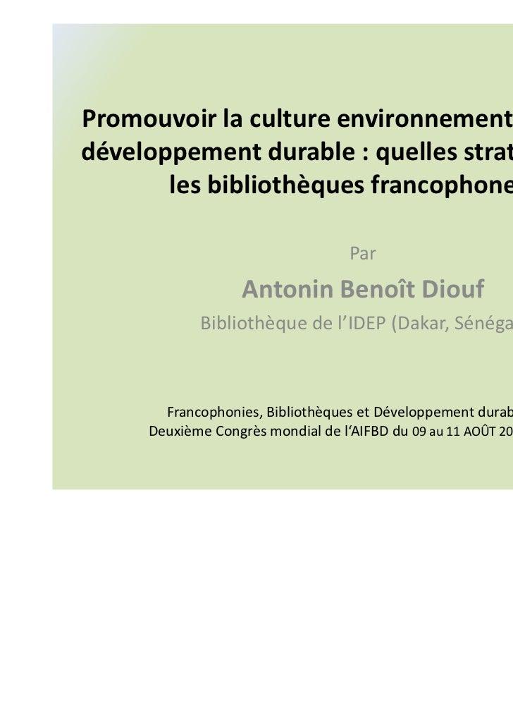 Promouvoir la culture environnementale pour ledéveloppement durable : quelles stratégies pour       les bibliothèques fran...