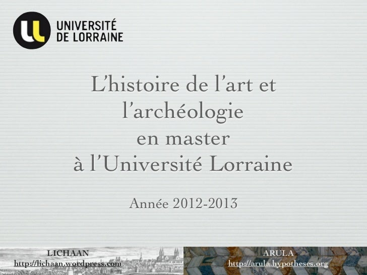 L'histoire de l'art et                    l'archéologie                      en master               à l'Université Lorrai...