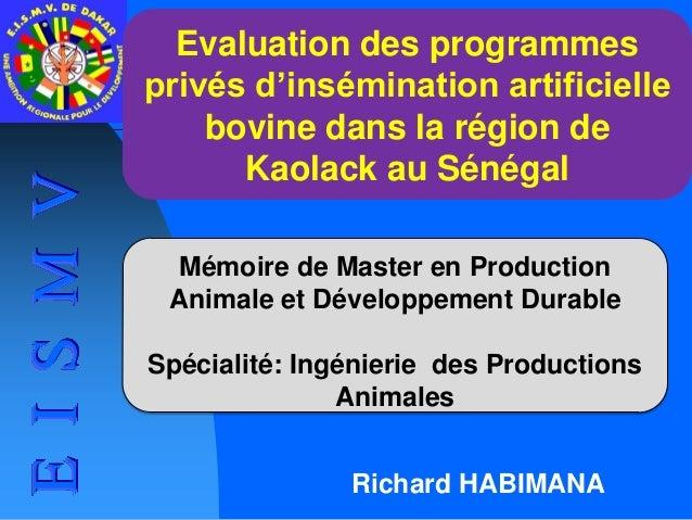 Richard HABIMANA  Evaluation des programmes privés d'insémination artificielle bovine dans la région de Kaolack au Sénégal...