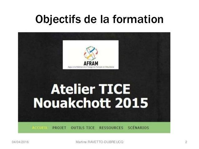 Objectifs de la formation Martine RAVETTO-DUBREUCQ 204/04/2016