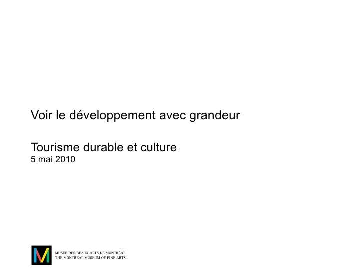 Voir le développement avec grandeur Tourisme durable et culture 5 mai 2010